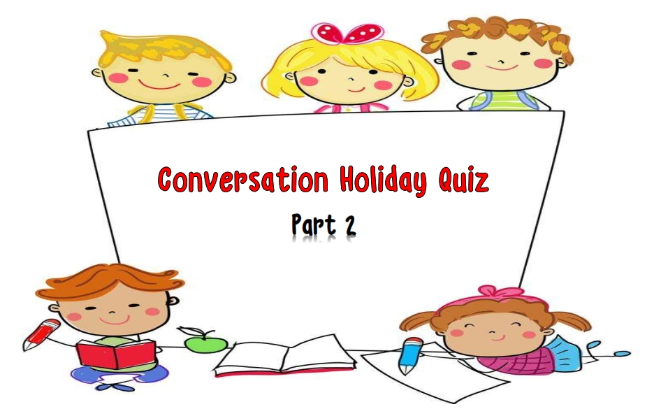 Conversation Holiday Quiz Part 2 - Simple Present Tense