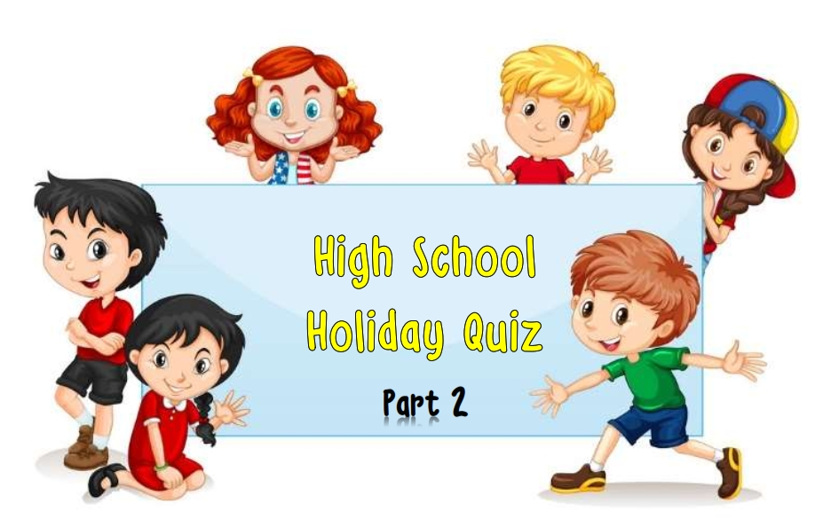 High School Holiday Quiz Part 2 - Comparative